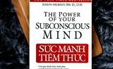 """""""Sức mạnh của tiềm thức"""": Thay đổi từ bên trong mình"""