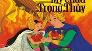 Thần y nào chữa khỏi bệnh lạ cho công chúa Mỵ Châu?