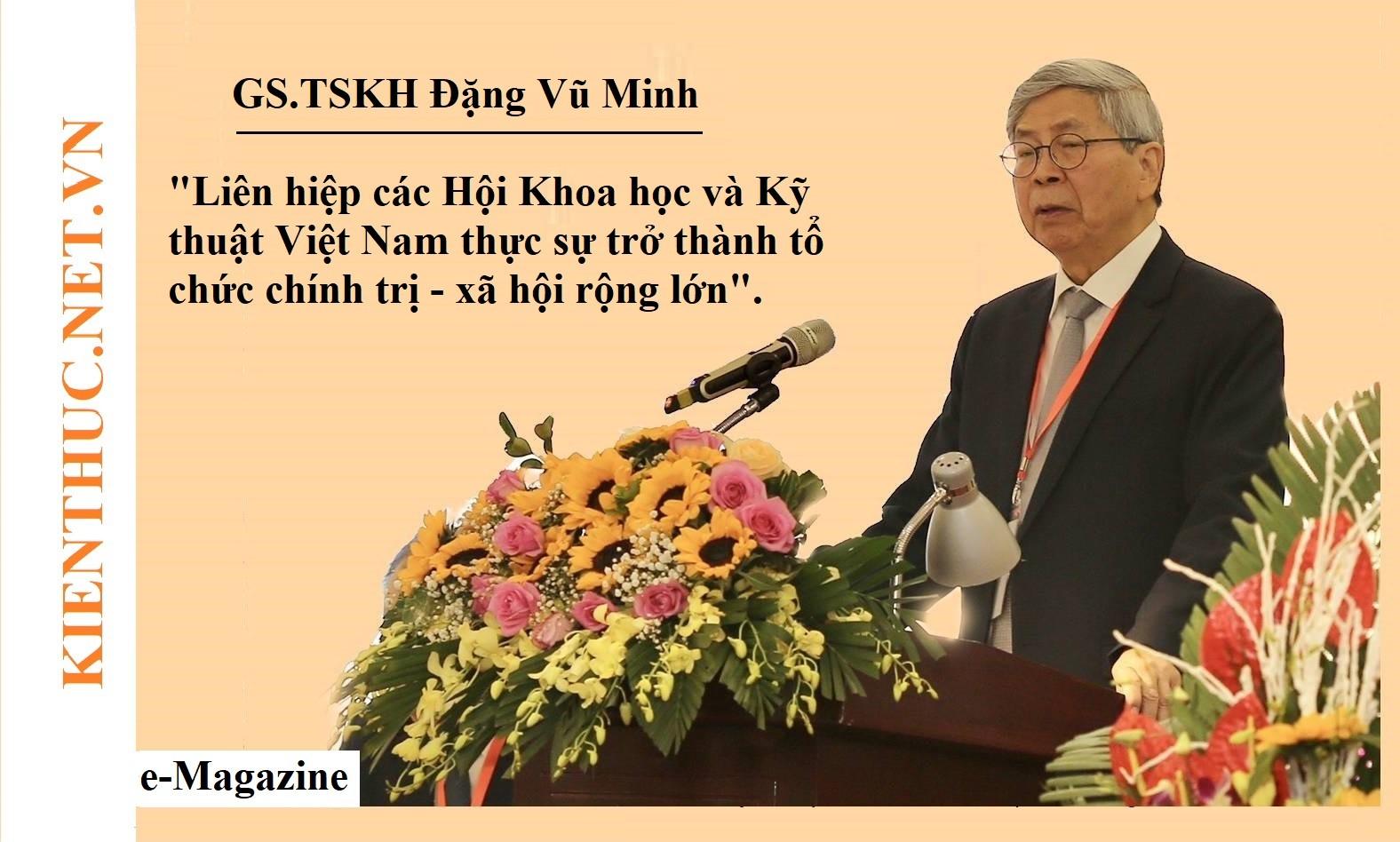 """[e-MAGAZINE] Chủ tịch Đặng Vũ Minh: """"Liên hiệp các Hội KH&KT Việt Nam thực sự trở thành tổ chức chính trị - xã hội rộng lớn"""""""