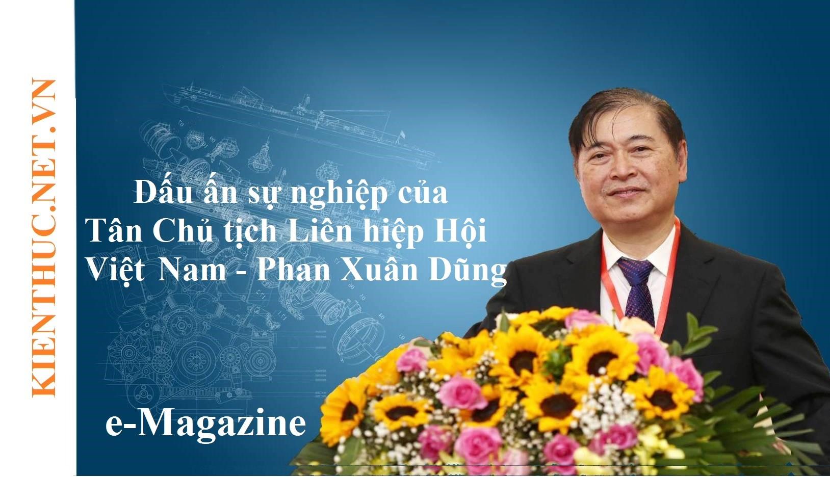[e-MAGAZINE] Dấu ấn sự nghiệp của Tân Chủ tịch Liên hiệp các Hội KH&KT Việt Nam Phan Xuân Dũng