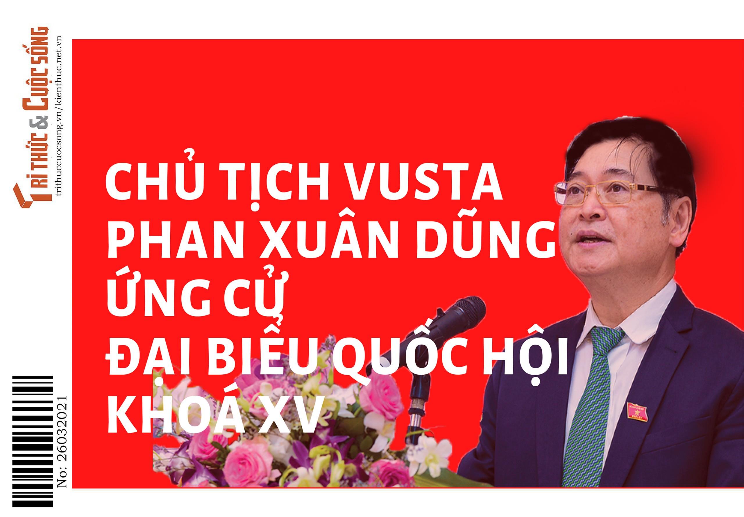 [Infographic] Chủ tịch VUSTA Phan Xuân Dũng ứng cử Đại biểu Quốc hội khóa XV