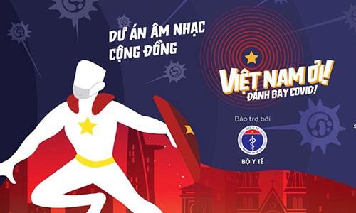 """Viet Nam oi! Danh bay Covid"" gay sot sau ""Ghen Co Vy"""