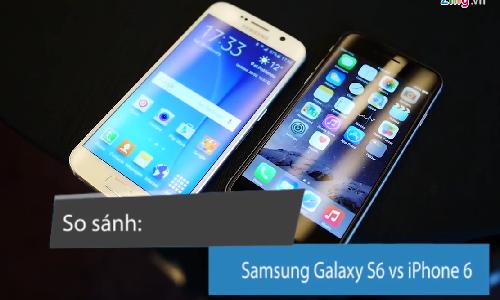 Diem khac biet thu vi giua Samsung Galaxy S6 va iPhone 6