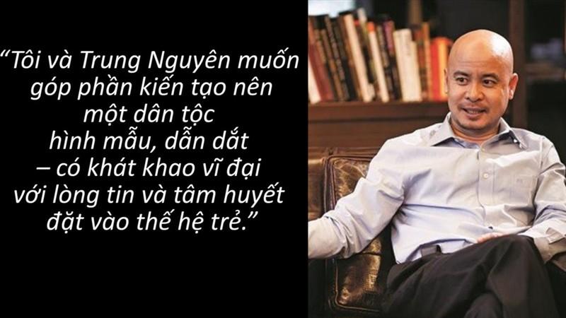 Phat ngon the hien triet ly kinh doanh cua vua ca phe Dang Le Nguyen Vu-Hinh-2