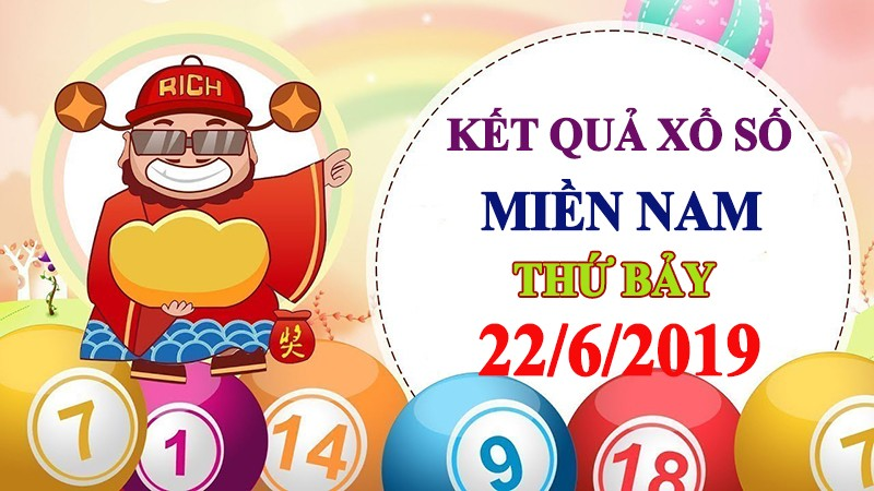 Ket qua xo so mien Nam thu 7 - Truc tiep KQ XSMN 22/6 hom nay