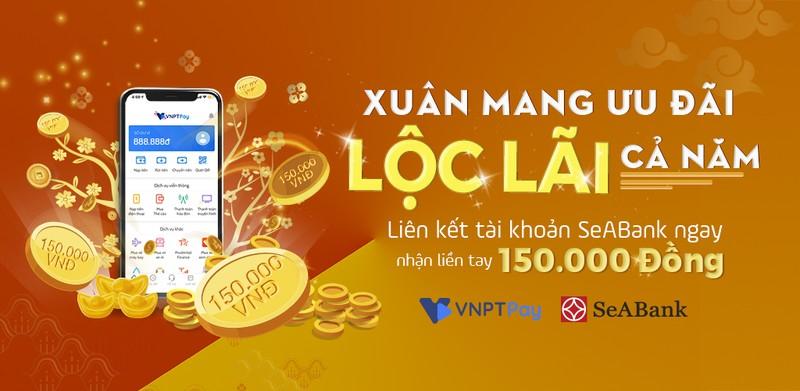 Nhan ngay 150.000 dong khi lien ket vi VNPT Pay voi SeABank