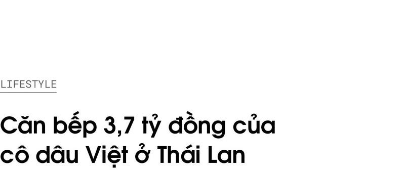 Can bep 3,7 ty dong cua co dau Viet o Thai Lan-Hinh-2