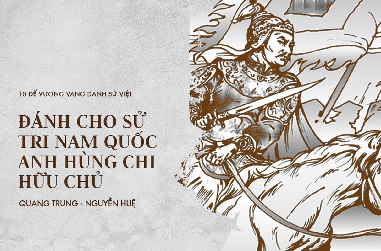 10 vi vua danh tran noi danh su Viet, khien ngoai bang kinh so-Hinh-10