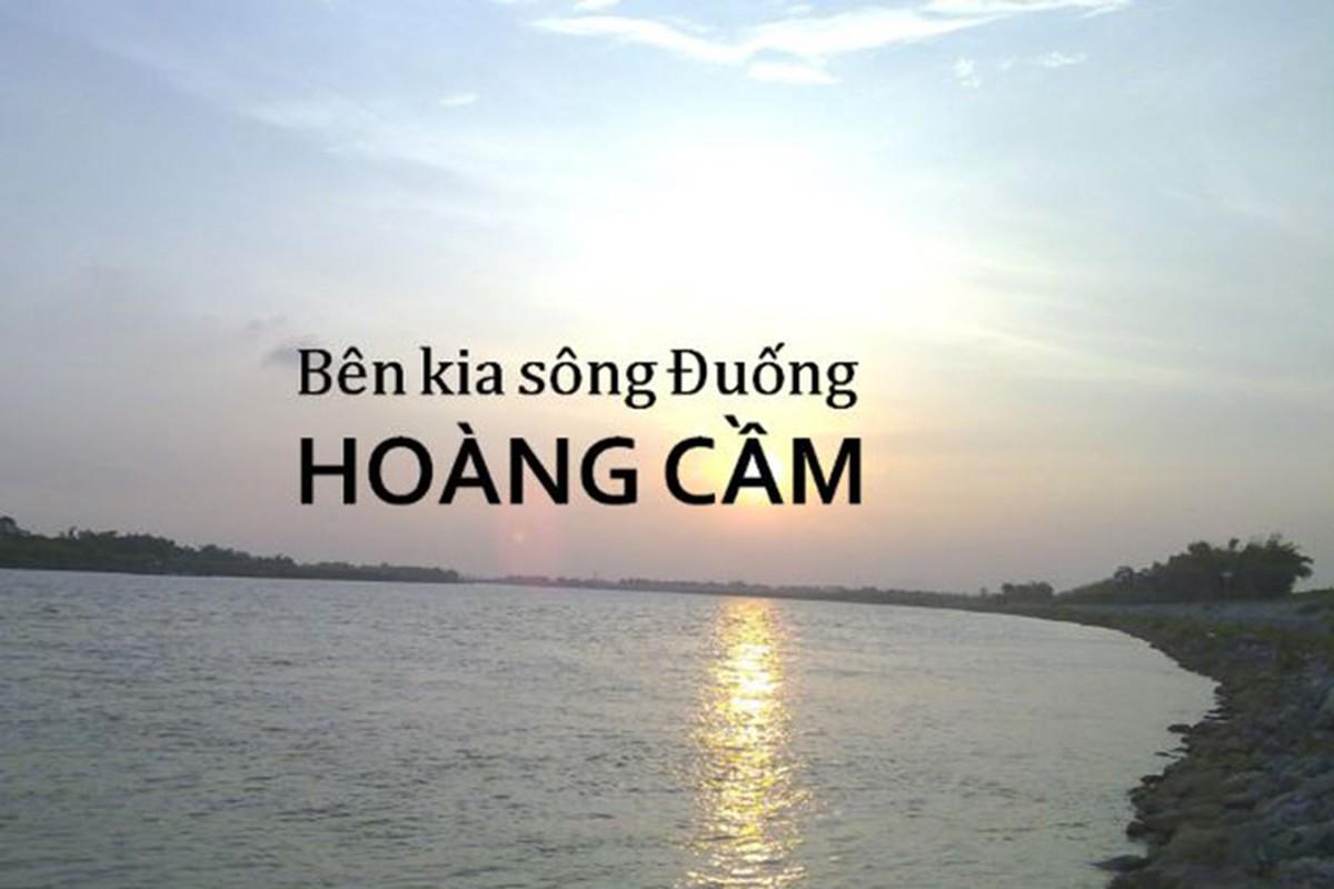 Hoang Cam vua khoc vua sang tac Ben kia song Duong?-Hinh-5
