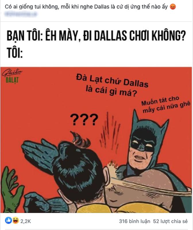 "Nham khai niem Da Lat va ""Dallas"", dan mang duoc phen tranh luan kich liet-Hinh-8"